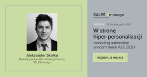 [Webinar] W stronę hiper – personalizacji – marketing automation w ecommerce A.D. 2020