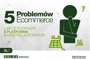 SALESmanago Marketing Automation - 5 problemów Ecommerce i jak je rozwiązać z Platformą Marketing Automation Cz.2